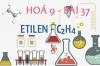 Etilen C2H4 cấu tạo phân tử tính chất hoá học của etilen và bài tập - hoá 9 bài 37